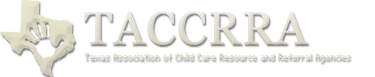 TACCRRA - Texas Association of Child Care Resource and Referral Agencies